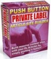 Push Button Private Label Article Site Builder Build Massive Content Sites With Your PLR Articles